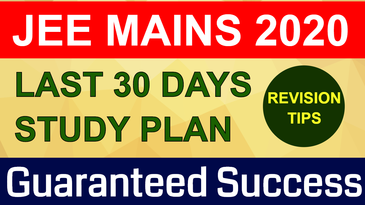 JEE MAINS 2020 | BEST STUDY PLAN FOR LAST 30 DAYS | Time Table For JEE MAINS Preparation