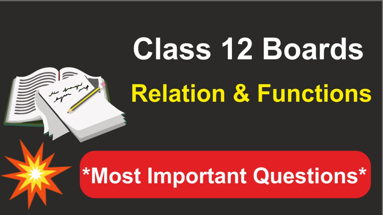 Class 12 Boards Maths Most Important Questions | Relation & Function | NCERT