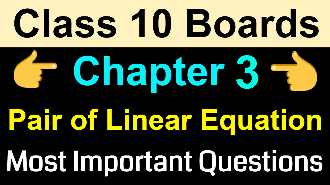 Most Important Questions For Class 10 Maths  | Pair Of Linear Equation In Two Variables | NCERT Class 10 Chapter 3