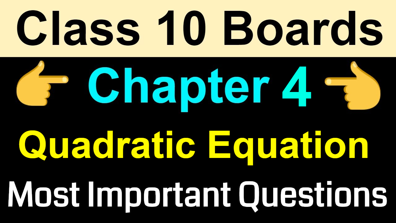 Most Important Questions For Class 10 Maths  | Quadratic Equations | NCERT Class 10 Chapter 4