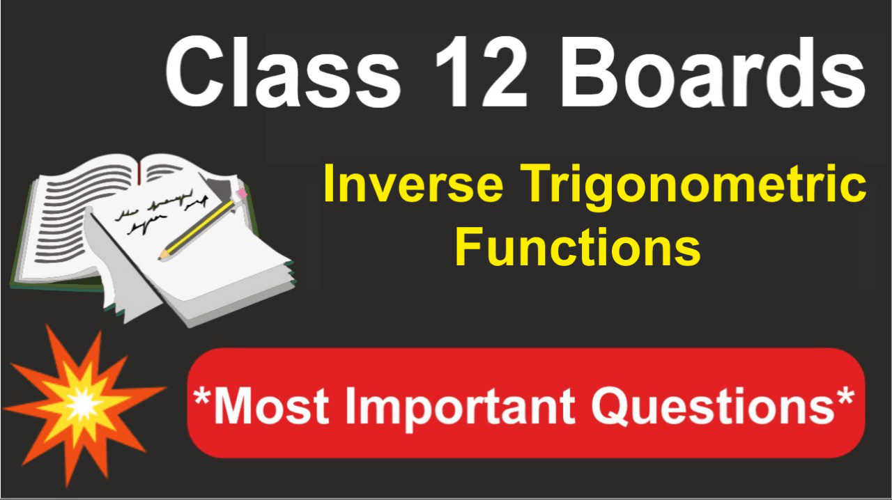 Class 12 Maths Most Important Questions | Inverse Trigonometric Functions | NCERT