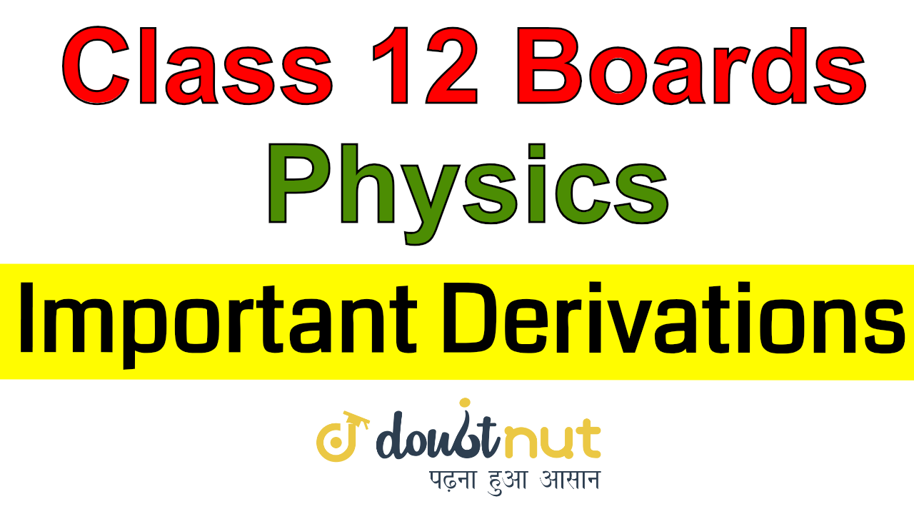 Class 12 Physics | Most Important Derivation For boards Exam