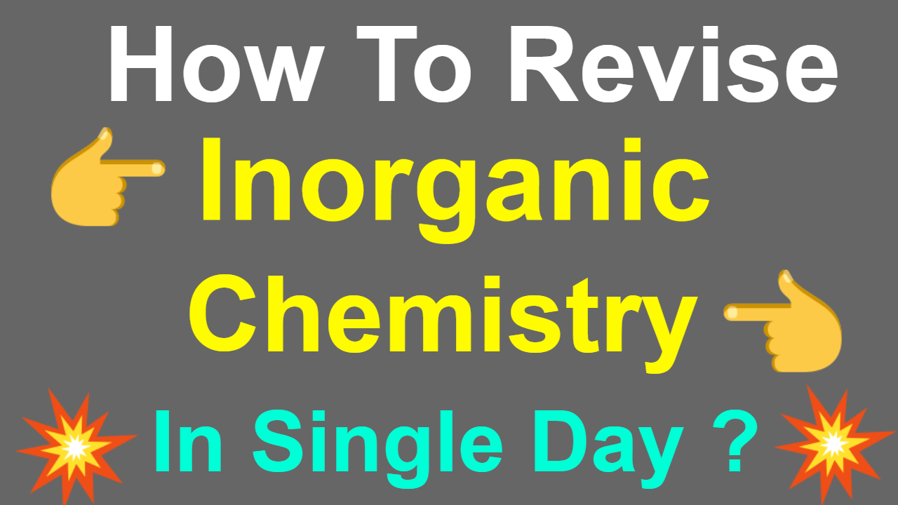 How To Revise Inorganic Chemistry in 1 Day ? Revise Inorganic Chemistry Fast For Class 12 Boards ?