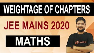 Weightage of Chapters in JEE MAIN MATHS | Important Chapters of Maths JEE Main 2020