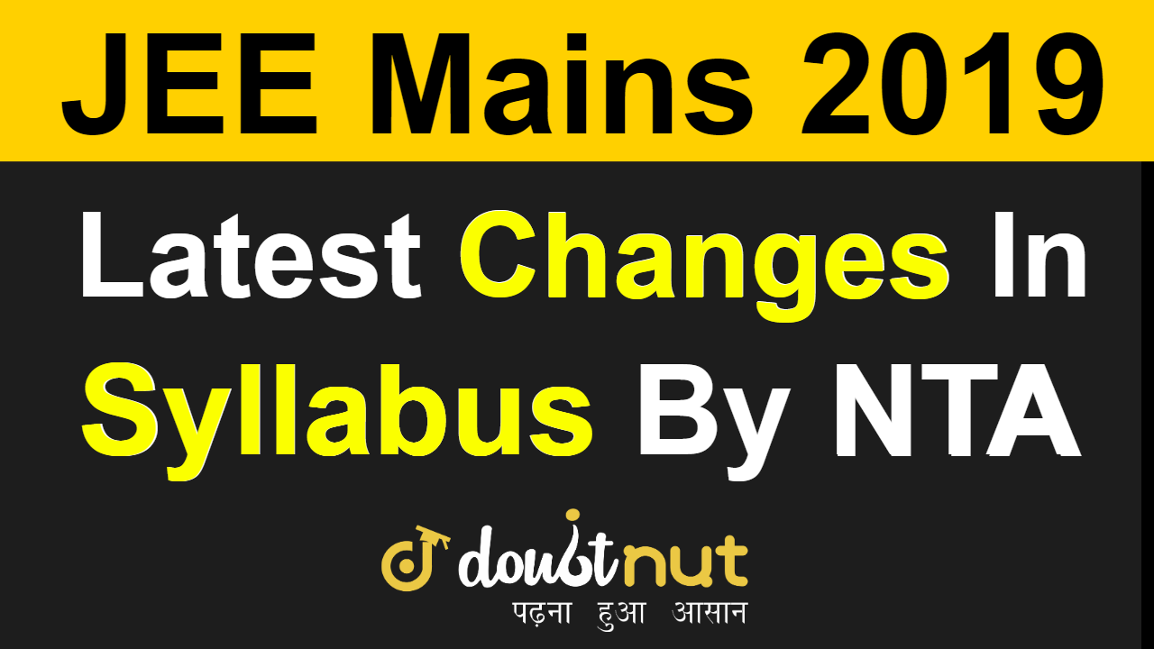 JEE Mains 2019 April | Latest Changes In Syllabus By NTA For JEE Mains
