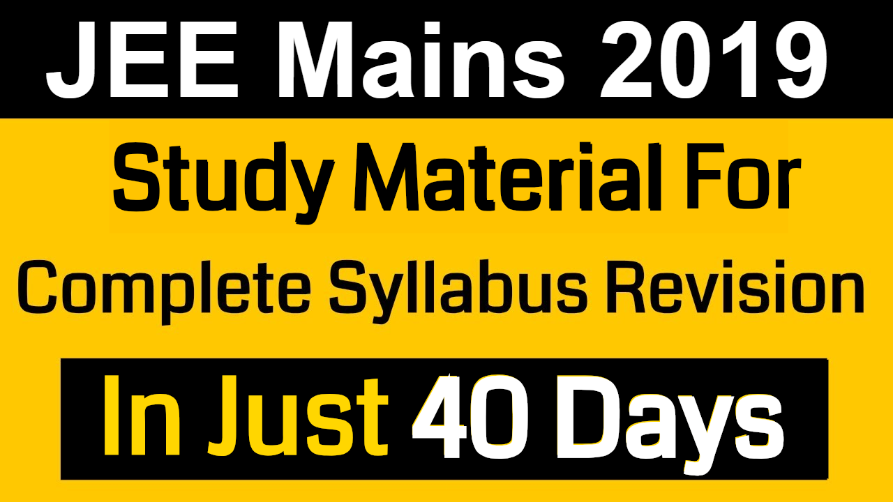 JEE Mains 2019 | Books For Complete Syllabus Revision In 40 Days Plan