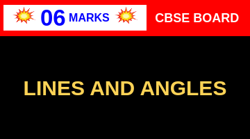 CBSE Board Class 9 LINES AND ANGLES    Weightage and Important Topics