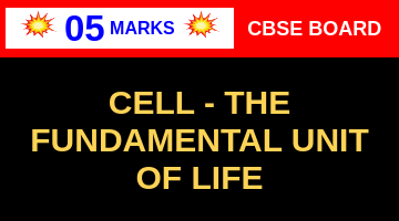 CBSE Board Class 9 CELL - THE FUNDAMENTAL UNIT OF LIFE || Weightage and Important Topics