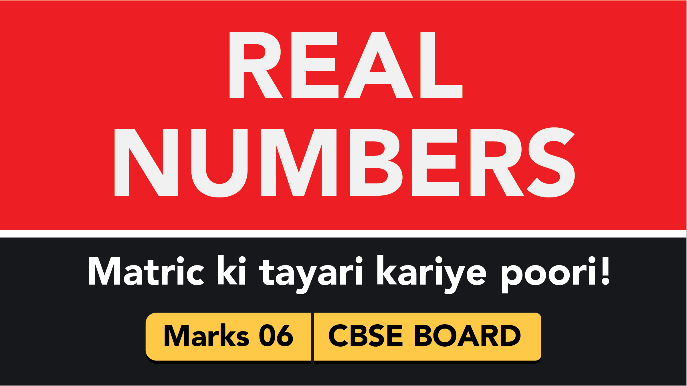 CBSE Board Class 10 REAL NUMBERS || Weightage and Important Topics