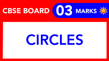 CBSE Board Class 10 CIRCLES || Weightage and Important Topics