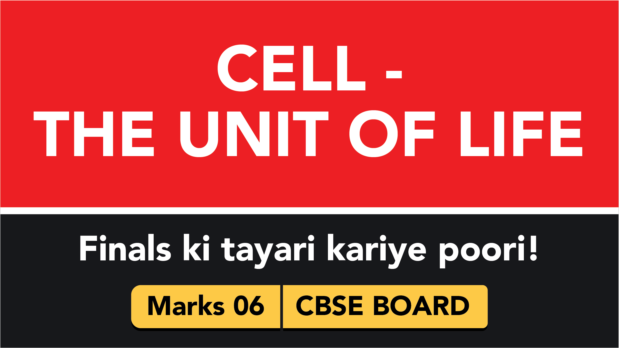 CBSE Board Class 11 CELL : THE UNIT OF LIFE || Weightage and Important Topics