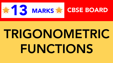 CBSE Board Class 11 TRIGONOMETRIC FUNCTIONS || Weightage and Important Topics