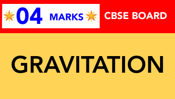 CBSE Board Class 11 GRAVITATION || Weightage and Important Topics