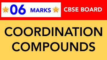 CBSE Board Class 12 COORDINATION COMPOUNDS || Weightage and Important Topics