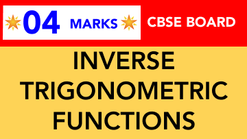 CBSE Board Class 12 INVERSE TRIGONOMETRIC FUNCTIONS || Weightage and Important Topics