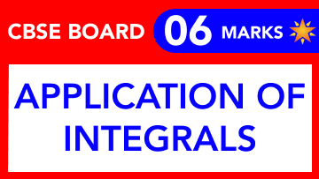 CBSE Board Class 12 APPLICATION OF INTEGRALS || Weightage and Important Topics