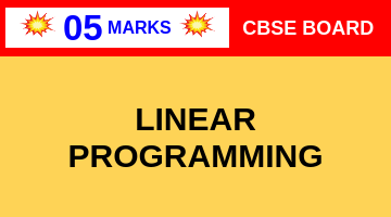 CBSE Board Class 12 LINEAR PROGRAMMING || Weightage and Important Topics