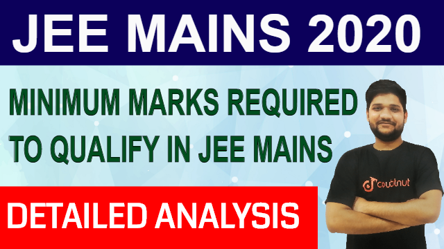 Minimum Marks Required For NIT College | JEE Advanced 2020 | JEE Mains 2020 Marks Analysis