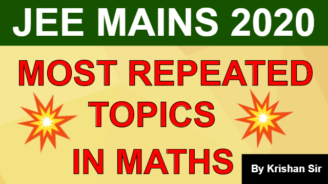 JEE Mains 2020 | Most Repeated Topics of JEE Main Maths | Important Topics