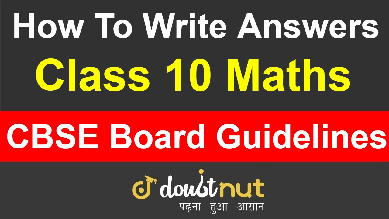 Class 10 Maths Exam | How To Write Answers | CBSE Board Guidelines | CBSE Board Class 10 Maths Exam