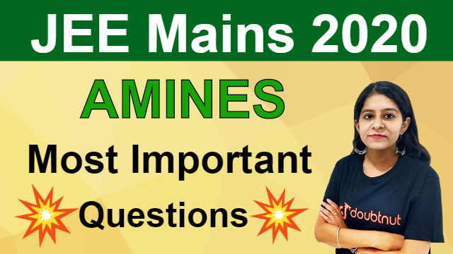 Amines | Most Important Questions For JEE Mains | Doubtnut JEE | JEE Mains 2020