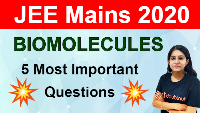 Biomolecules | Most Important Questions For JEE Mains | Doubtnut JEE | JEE Mains 2020