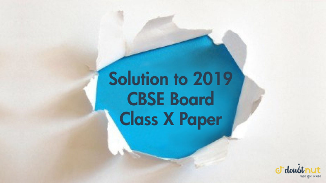 CBSE Class 10 Boards 2019 Maths Complete Paper Solution