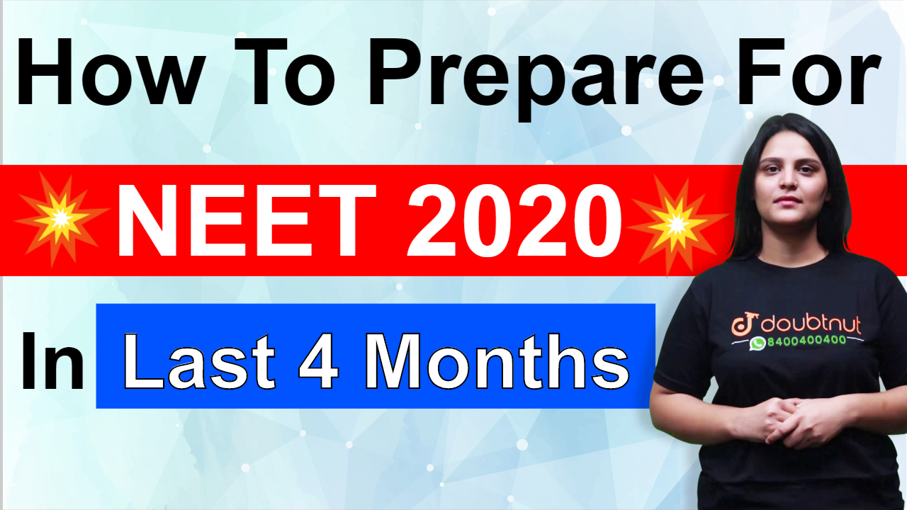 How To Prepare For NEET 2020 in Last 4 Months?