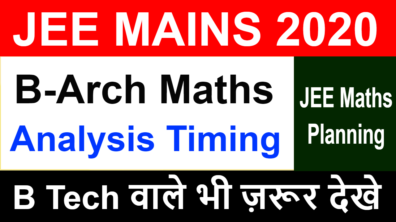 JEE Mains 2020 - 6 Jan Shift 1 | B-Arch Maths Paper Analysis Timing |JEE Math Memory Based Questions