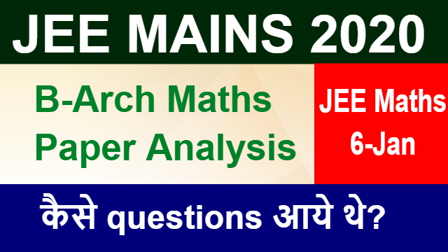 JEE Mains 2020 | B-Arch Paper Analysis - 6 Jan Shift 1 | Memory Based Question Solution
