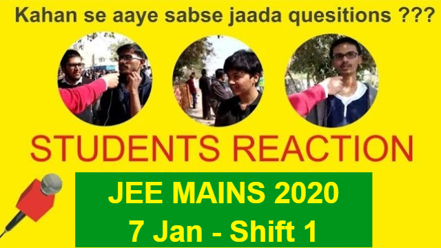 JEE Mains 2020 January - 7 Jan Shift 1 | Students Reaction After Paper