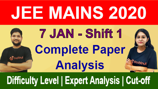 JEE MAIN 2020 - 7 Jan Shift 1 | Complete Paper Analysis | Memory Based Question | Difficulty Level