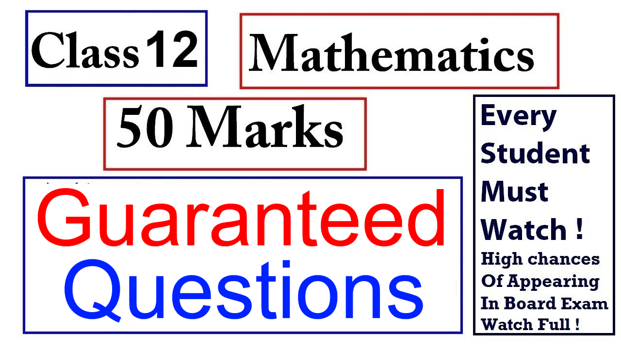 CBSE Class 12 Maths | GUARANTEED QUESTIONS | 50 MARKS | Most Important Questions