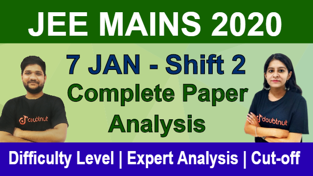 JEE MAIN 2020 - 7 Jan Shift 2 | Complete Paper Analysis | Memory Based Question | Difficulty Level