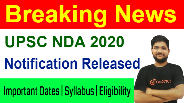 UPSC NDA 2020 Recruitment | Official Notification Out | Important Dates | Syllabus | Eligibility