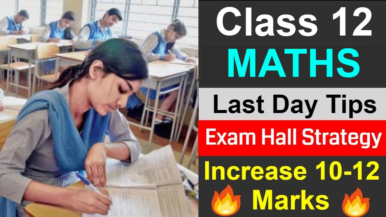 Class 12 Maths | Last Day Tips & Exam Hall Strategy | Smart tips For Maths Board Exam
