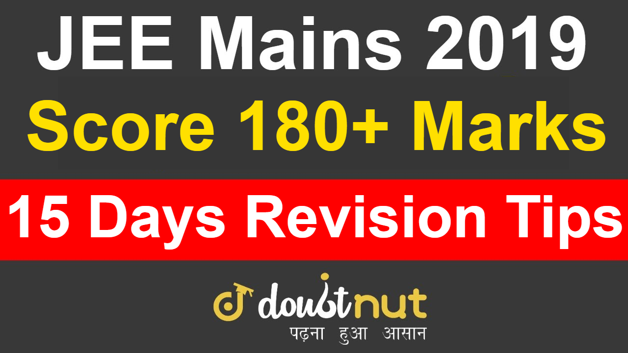 How To Prepare For JEE Mains April From last 15 Days ?