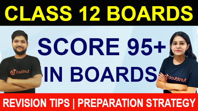 How To Score 95+ In Boards | Class 12 Boards | Boards Exam 2020 | Revision Tips