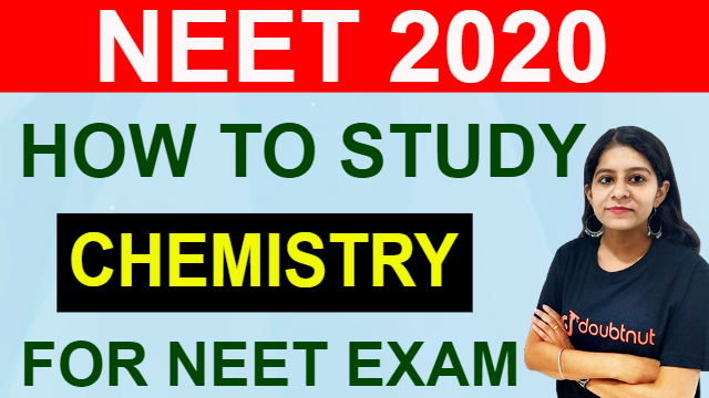 How To Study Chemistry For NEET 2020 | Most Important Tips | NEET Exam