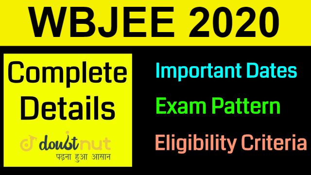 WBJEE 2020 || Complete Details | Important Dates | Exam Pattern | Eligibility | Top Colleges