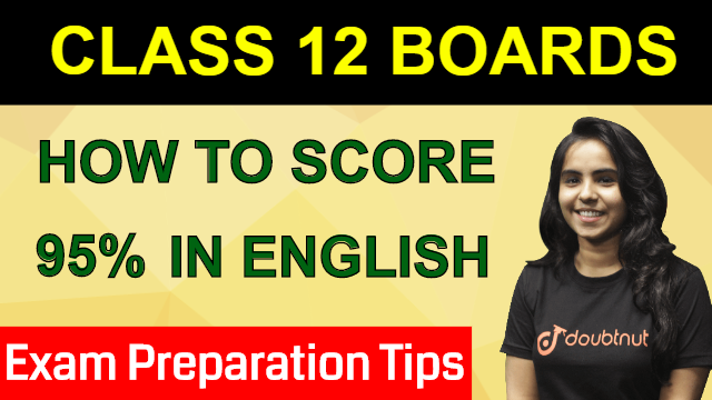 How To Score 95% In English | Class 12 Boards | Board Exam 2020 | Exam Preparation Tips