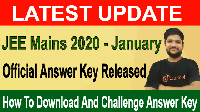 JEE Mains 2020 January Answer Key Released | How To Challenge JEE Main 2020 Answer Key