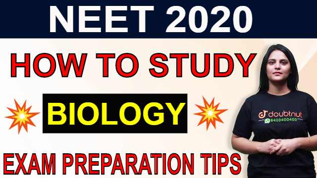 How To Study Biology For NEET 2020 | Most Important Tips | NEET Exam Preparation Tips