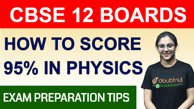 How To Score 95% In Physics | Class 12 Boards | Board Exam 2020 | Exam Preparation Tips