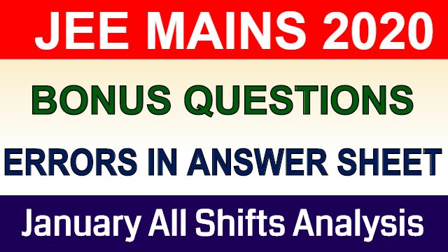 Bonus Questions In JEE MAINS 2020 January | Incorrect Questions | All Shifts Subjectwise Analysis