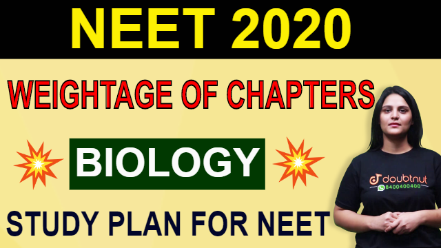 Weightage of Chapters in NEET Biology | Important Chapters of Biology | Study Plan for NEET 2020