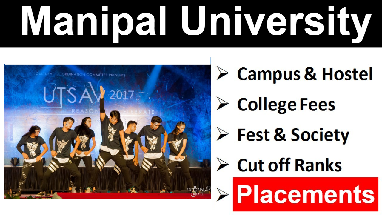 Manipal University l Cutoff Ranks l   Placements & Salary   Campus & Hostel   Fees & Festival