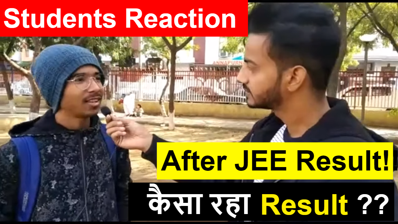 Students Reaction After JEE Mains 2019 Result | Kaisa Raha Result ?