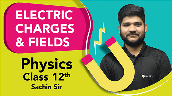 Class 12 Physics Chapter 1 Electric Charges & Fields Important Questions | CBSE Board Quick Revision