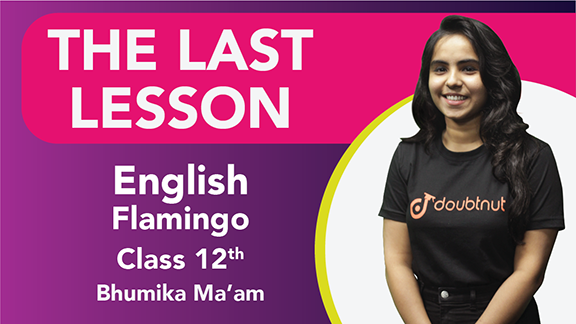Class 12 English | Flamingo - Chapter - 1 The Last Lesson Important Questions | CBSE Quick Revision